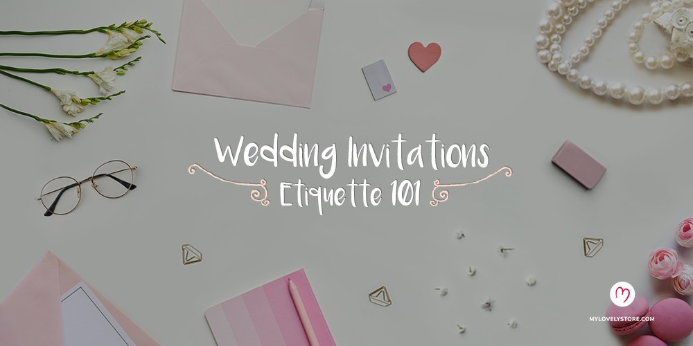 Wedding Invitation Etiquette 101 – What to Include, What to Say and More!